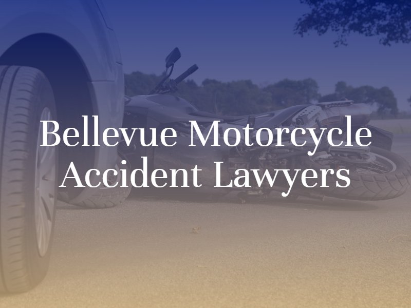 Bellevue Motorcycle Accident Lawyers