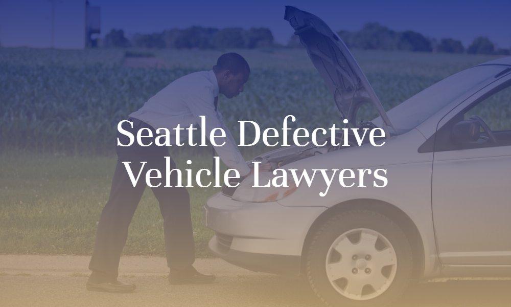 Seattle Defective Vehicle Lawyers