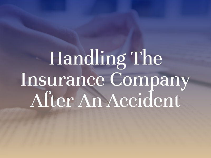 How to handle the insurance company after an accident