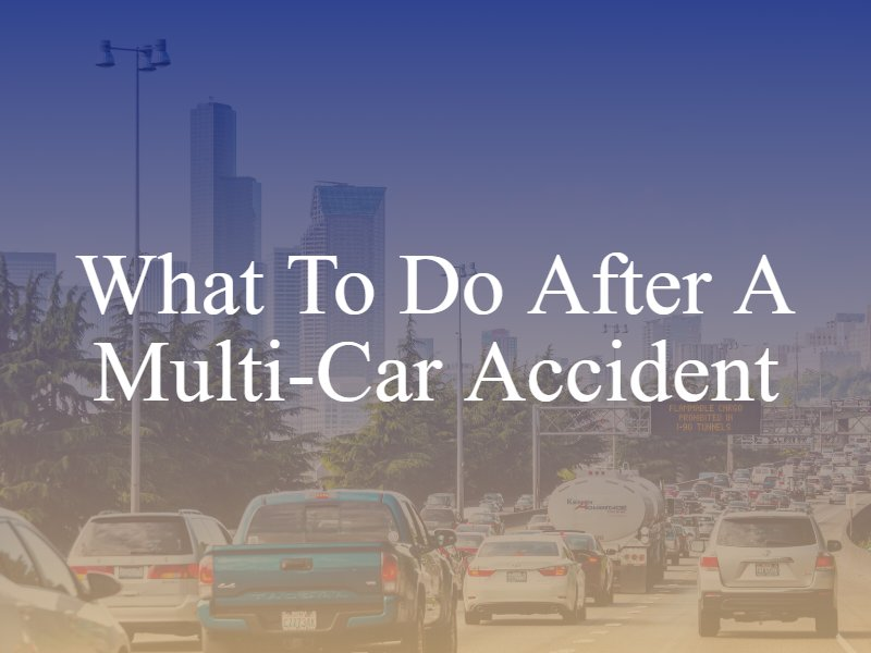 What To Do After a Multi-Car Accident