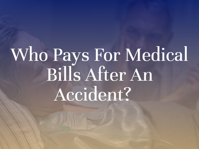 Who Pays for Medical Bills After an Accident?