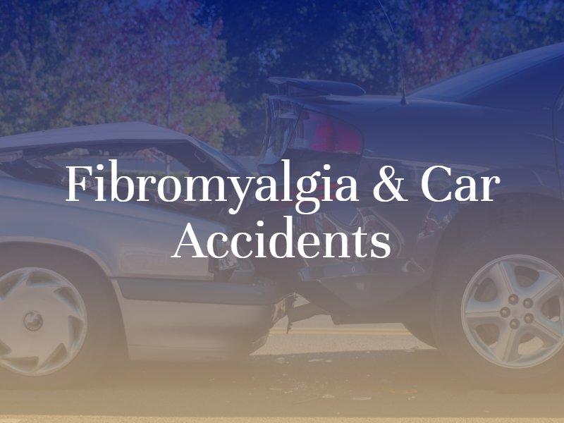 Fibromyalgia & Car Accidents