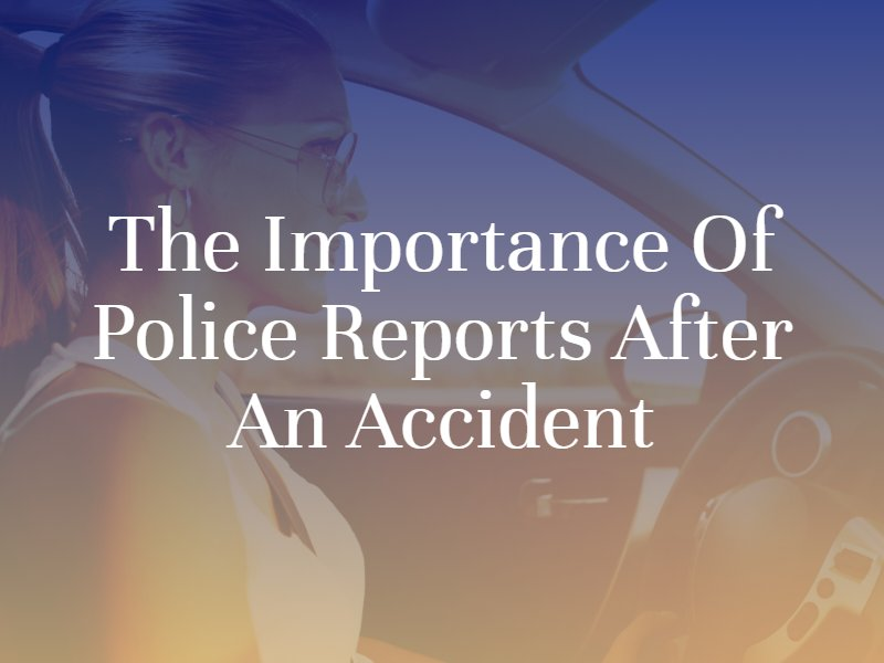 The Importance of Police Reports After an Accident