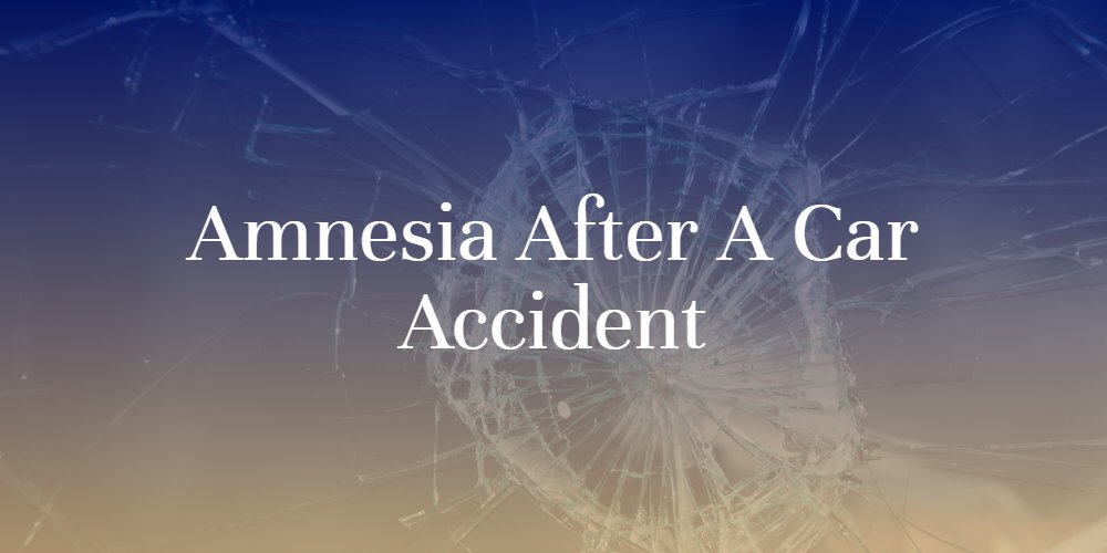 Amnesia After a Car Accident